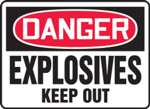 "OSHA Danger Safety Sign:Explosives - Keep Out, 10"" x 14"", Pack/10"