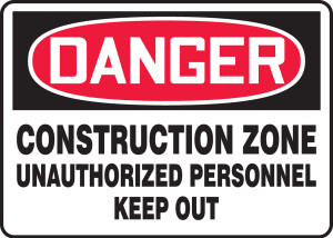 """OSHA Safety Sign - DANGER: Construction Zone - Unauthorized Personnel Keep Out, 10"""" x 14"""", Pack/10"""