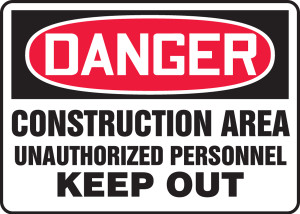 "OSHA Safety Sign - DANGER: Construction Area - Unauthorized Personnel Keep Out, 10"" x 14"", Pack/10"