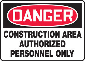 """OSHA Safety Sign - DANGER: Construction Area - Authorized Personnel Only, 10"""" x 14"""", Pack/10"""