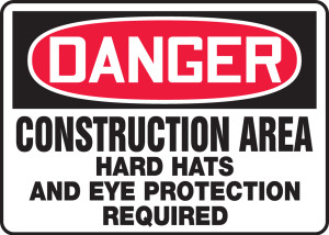 """OSHA Safety Sign - DANGER: Construction Area - Hard Hats and Eye Protection Required, 10"""" x 14"""", Pack/10"""