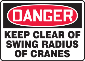 """OSHA Safety Sign - DANGER: Keep Clear Of Swing Radius Of Cranes, 10"""" x 14"""", Pack/10"""