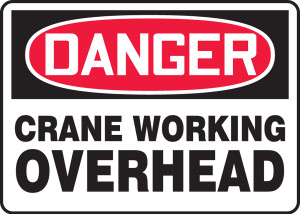 "OSHA Safety Sign - DANGER: Crane Working Overhead, 10"" x 14"", Pack/10"
