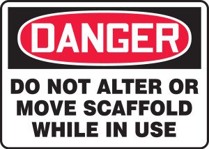 """OSHA Safety Sign - DANGER: Do Not Alter Or Move Scaffold While In Use, 10"""" x 14"""", Pack/10"""