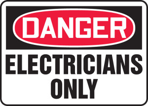 "OSHA Safety Sign - DANGER: Electricians Only, 10"" x 14"", Pack/10"