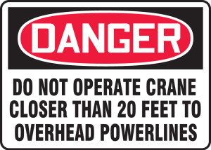 """OSHA Safety Sign - DANGER: Do Not Operate Crane Closer Than 20 Feet To Overhead Powerlines, 10"""" x 14"""", Pack/10"""