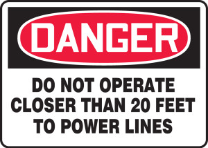 """OSHA Safety Sign - DANGER: Do Not Operate Closer Than 20 Feet To Power Lines, 10"""" x 14"""", Pack/10"""