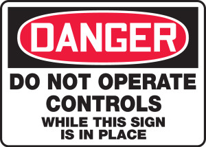 "OSHA Safety Sign - DANGER: Do Not Operate Controls While This Sign Is In Place, 10"" x 14"", Pack/10"