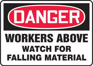 """OSHA Safety Sign - DANGER: Workers Above - Watch For Falling Material, 10"""" x 14"""", Pack/10"""