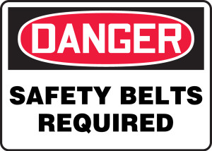 "OSHA Safety Sign - DANGER: Safety Belts Required, 10"" x 14"", Pack/10"