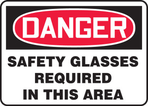 "OSHA Safety Sign - DANGER: Safety Glasses Required In This Area, 10"" x 14"", Pack/10"