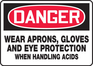 "OSHA Safety Sign - DANGER: Wear Aprons, Gloves, And Eye Protection When Handling Acids, 10"" x 14"", Pack/10"