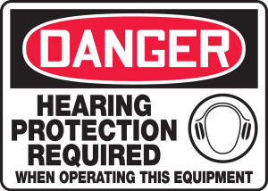 "OSHA Safety Sign - DANGER: Hearing Protection Required When Operating This Equipment, 10"" x 14"", Pack/10"