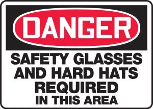 "OSHA Safety Sign - DANGER: Safety Glasses And Hard Hats Required In This Area, 10"" x 14"", Pack/10"