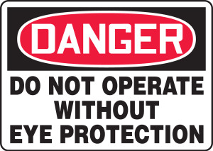 """OSHA Safety Sign - DANGER: Do Not Operate Without Eye Protection, 10"""" x 14"""", Pack/10"""