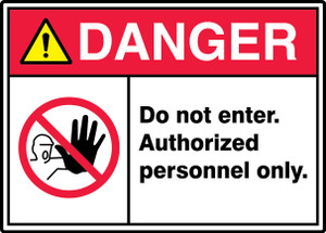 "ANSI ISO Safety Sign - DANGER: Do Not Enter - Authorized Personnel Only., 10"" x 14"", Pack/10"