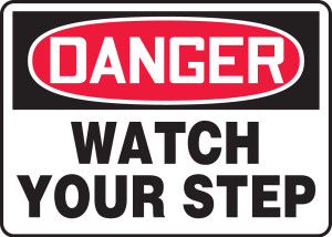 """OSHA Safety Sign - DANGER: Watch Your Step, 10"""" x 14"""", Pack/10"""