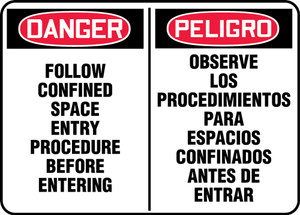 "Bilingual OSHA Safety Sign - DANGER: Follow Confined Space Entry Procedure Before Entering, 10"" x 14"", Pack/10"