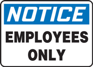 """OSHA Safety Sign - NOTICE: Employees Only, 10"""" x 14"""", Pack/10"""