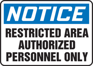 "Safety Sign - NOTICE: Restricted Area Authorized Personnel Only, 10"" x 14"", Pack/10"