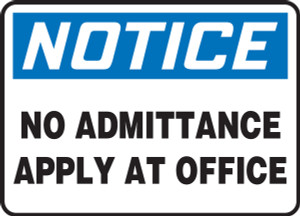 """OSHA Safety Sign - NOTICE: No Admittance Apply At Office, 10"""" x 14"""", Pack/10"""