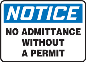 """OSHA Safety Sign - NOTICE: No Admittance Without A Permit, 10"""" x 14"""", Pack/10"""