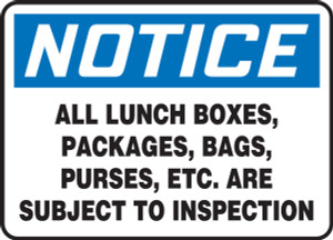 """OSHA Safety Sign - NOTICE: All Lunch Boxes, Packages, Bags, Purses, Etc. Are Subject To Inspection, 10"""" x 14"""", Pack/10"""