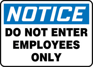 """OSHA Safety Sign - NOTICE: Do Not Enter - Employees Only, 10"""" x 14"""", Pack/10"""