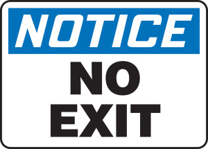 """OSHA Safety Sign - NOTICE: No Exit, 10"""" x 14"""", Pack/10"""