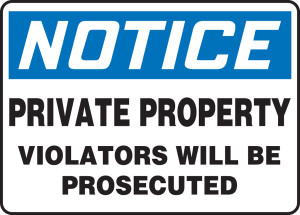 """OSHA Safety Sign - NOTICE: Private Property Violators Will Be Prosecuted, 10"""" x 14"""", Pack/10"""