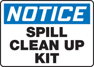 """OSHA Safety Sign - NOTICE: Spill Clean Up Kit, 10"""" x 14"""", Pack/10"""