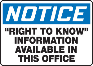 "OSHA Safety Sign - NOTICE: ""Right To Know"" Information Available In This Office, 10"" x 14"", Pack/10"