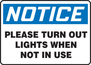 """OSHA Safety Sign - NOTICE: Please Turn Out Lights When Not In Use, 10"""" x 14"""", Pack/10"""
