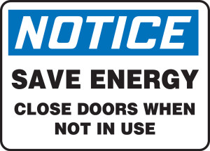 """OSHA Safety Sign - NOTICE: Save Energy - Close Doors When Not In Use, 10"""" x 14"""", Pack/10"""