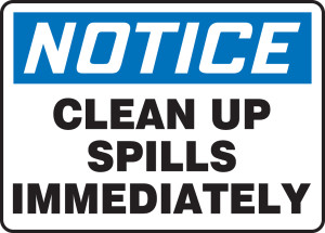 """OSHA Safety Sign - NOTICE: Clean Up Spills Immediately, 10"""" x 14"""", Pack/10"""