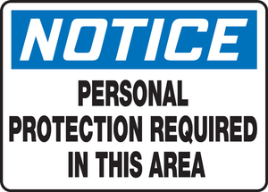 """OSHA Safety Sign - NOTICE: Personal Protection Required In This Area, 10"""" x 14"""", Pack/10"""