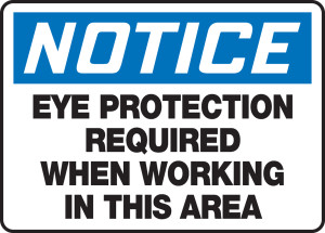 """OSHA Safety Sign - NOTICE: Eye Protection Required When Working In This Area, 10"""" x 14"""", Pack/10"""