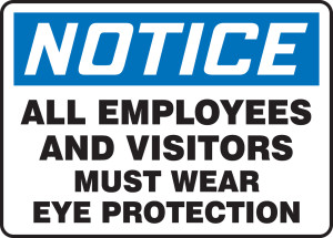 """OSHA Safety Sign - NOTICE: All Employees And Visitors Must Wear Eye Protection, 10"""" x 14"""", Pack/10"""