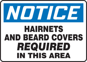 """OSHA Safety Sign - NOTICE: Hairnets And Beard Covers Required In This Area, 10"""" x 14"""", Pack/10"""