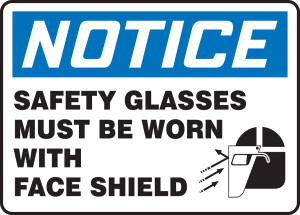 """OSHA Safety Sign - NOTICE: Safety Glasses Must Be Worn With Face Shield, 10"""" x 14"""", Pack/10"""