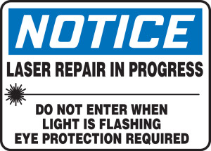 """OSHA Safety Sign - NOTICE: Laser Repair In Progress - Do Not Enter When Light Is Flashing - Eye Protection Required, 10"""" x 14"""", Pack/10"""