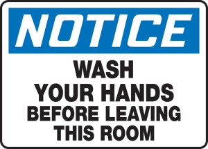 """OSHA Safety Sign - NOTICE: Wash Your Hands Before Leaving This Room, 10"""" x 14"""", Pack/10"""