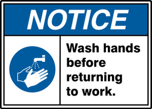 "ANSI ISO Safety Sign - NOTICE: Wash Hands Before Returning To Work., 10"" x 14"", Pack/10"