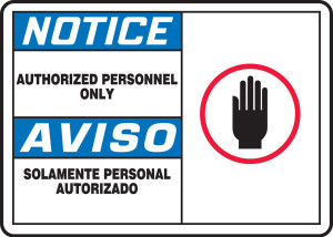 """Bilingual OSHA Safety Sign - NOTICE: Authorized Personnel Only, 10"""" x 14"""", Pack/10"""