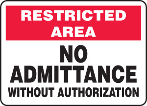 """Restricted Area: No Admittance Without Authorization, 10"""" x 14"""", Pack/10"""