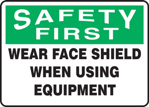 """OSHA Safety First Safety Sign: Wear Face Shield When Using Equipment, 10"""" x 14"""", Pack/10"""