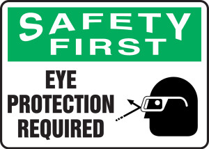 """OSHA Safety First Safety Sign: Eye Protection Required, 10"""" x 14"""", Pack/10"""