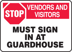 "Safety Sign: Stop - Vendors And Visitors - Must Sign In At Guardhouse, 10"" x 14"", Pack/10"