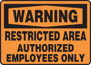"""OSHA Warning Safety Sign: Restricted Area - Authorized Employees Only, 10"""" x 14"""", Pack/10"""