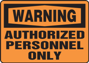"OSHA Warning Safety Sign: Authorized Personnel Only, 10"" x 14"", Pack/10"